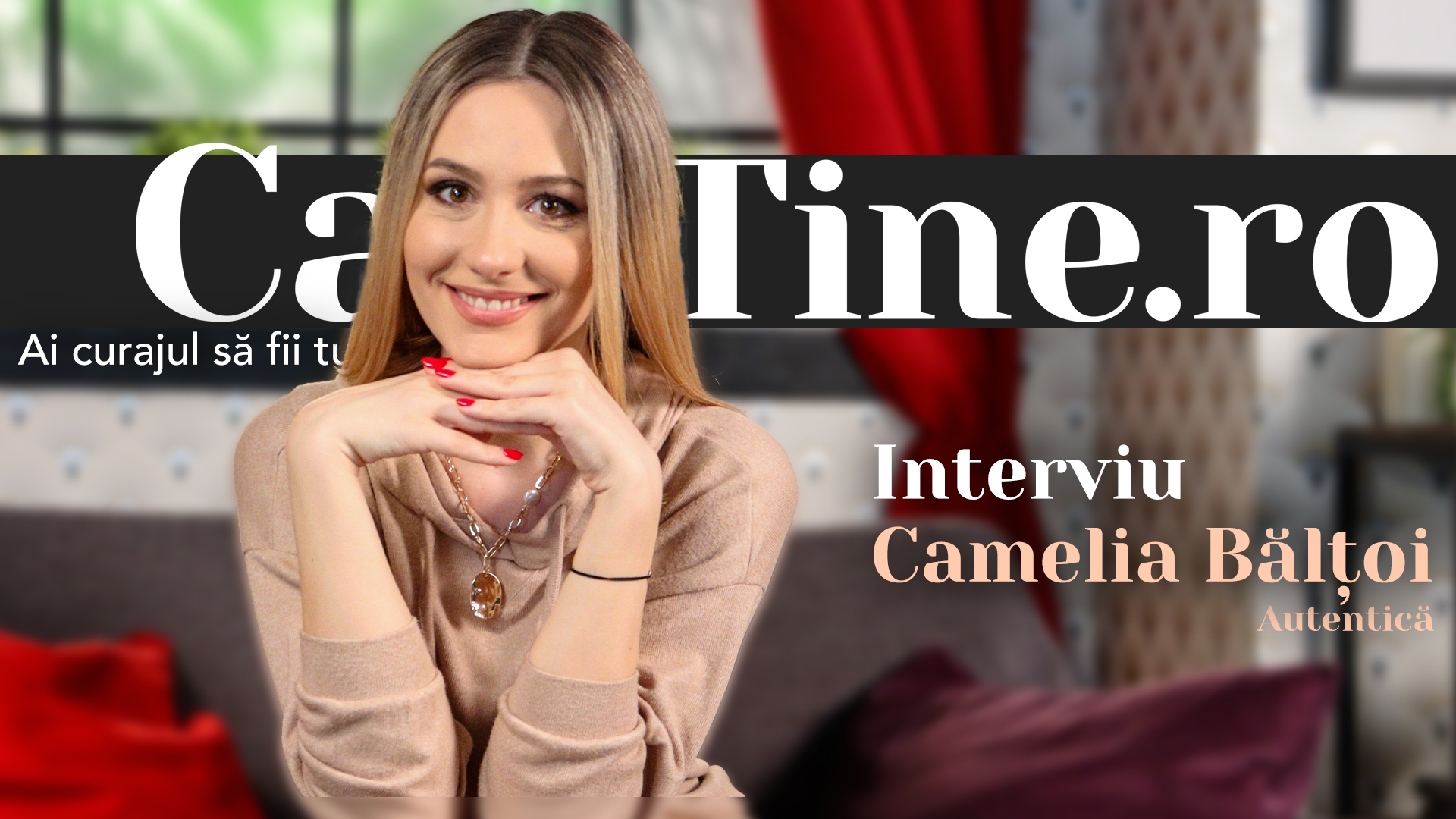 CaTine.Ro - Interviu Camelia Balțoi - Autentică