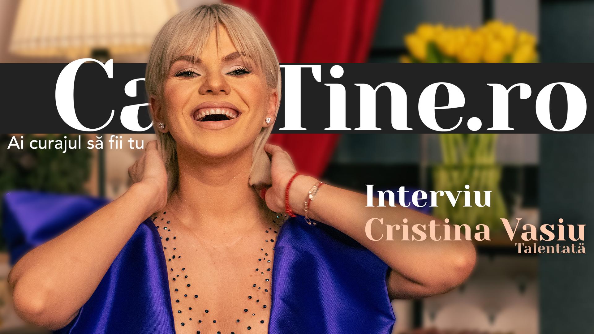 CaTine.Ro - Interviu Cristina Vasiu - Talentată