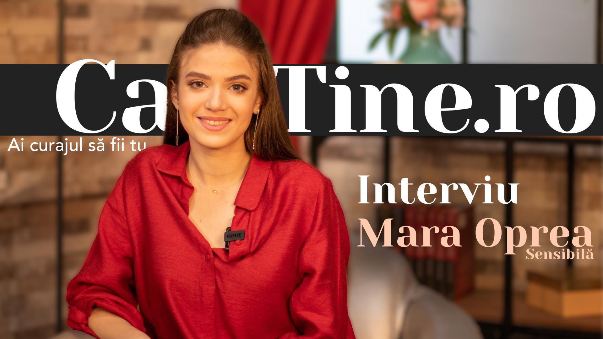 CaTine.Ro - Interviu Mara Oprea - Sensibilă