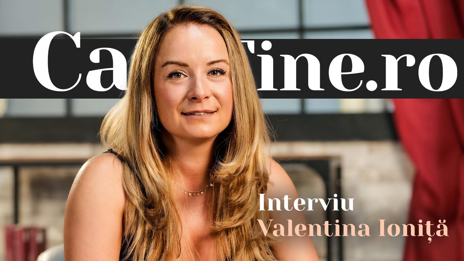 CaTine.ro - Interviu - Valentina Ioniţă - Hazlie